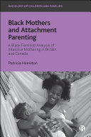 Black Mothers and Attachment Parenting