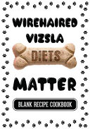 Wirehaired Vizsla Diets Matter
