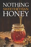 Nothing Sweeter Than Honey