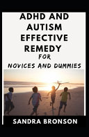 Adhd and Autism Effective Remedy For Novices And Dummies