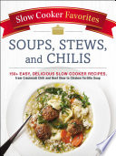 Slow Cooker Favorites Soups  Stews  and Chilis Book