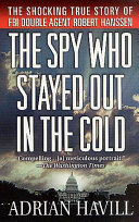 The Spy Who Stayed Out in the Cold