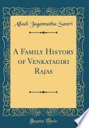 A Family History of Venkatagiri Rajas (Classic Reprint)