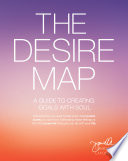 """""""The Desire Map: A Guide to Creating Goals with Soul"""" by Danielle LaPorte"""