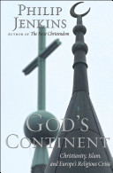 God S Continent Christianity Islam And Europe S Religious Crisis