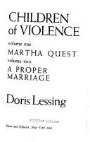 Children of Violence  Martha Quest  A proper marriage