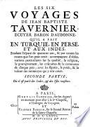 """""""Les"""" Six Voyages En Turquie, En Perse, Et Aux Indes, Pendant l'espace de quarante ans (av. planches)"""
