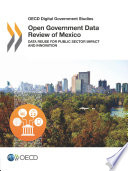 Oecd Digital Government Studies Open Government Data Review Of Mexico Data Reuse For Public Sector Impact And Innovation