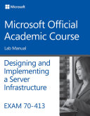 Exam 70 413 Designing and Implementing a Server Infrastructure Lab Manual