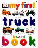 My First Truck Board Book