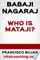 Babaji Nagaraj   Who Is Mataji