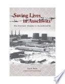 Saving Lives in Auschwitz: The Prisoners Hospital in Buna-Monowitz
