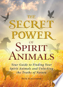 The Secret Power of Spirit Animals