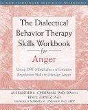 The Dialectical Behavior Therapy Skills Workbook for Anger Pdf/ePub eBook
