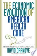 The Economic Evolution of American Health Care