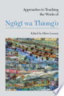 Approaches to Teaching the Works of Ng  g   wa Thiong   o