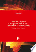 Wave Propagation Concepts for Near Future Telecommunication Systems