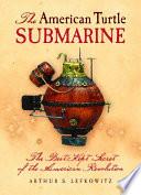 American Turtle Submarine  The Book