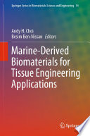 Marine Derived Biomaterials for Tissue Engineering Applications Book