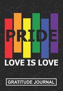 Pride Love Is Love - Gratitude Journal