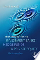 An Introduction to Investment Banks  Hedge Funds  and Private Equity Book