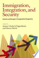 Immigration, integration, and security  : America and Europe in comparative perspective