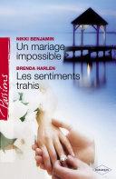 Pdf Un mariage impossible - Les sentiments trahis (Harlequin Passions) Telecharger