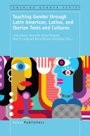 Teaching Gender through Latin American, Latino, and Iberian Texts and Cultures Pdf/ePub eBook