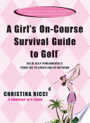 A Girl s On Course Survival Guide to Golf