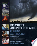 """""""Disasters and Public Health: Planning and Response"""" by Bruce W. Clements, Julie Casani"""
