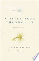 """A River Runs Through It and Other Stories, Twenty-fifth Anniversary Edition"" by Norman Maclean"