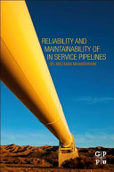 Reliability and Maintainability of In Service Pipelines