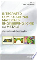 Integrated Computational Materials Engineering  ICME  for Metals Book