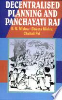 Decentralised Planning and Panchayati Raj Institutions
