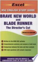 Brave New World by Aldous Huxley and Blade Runner: the Director's Cut Directed by Ridley Scott