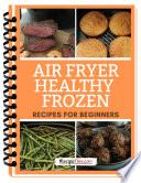 Air Fryer Healthy Frozen Recipes
