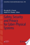Safety  Security and Privacy for Cyber Physical Systems
