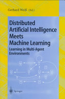 Distributed Artificial Intelligence Meets Machine Learning Learning in Multi Agent Environments