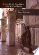 San Marco  Byzantium  and the Myths of Venice Book