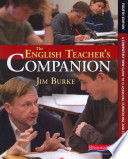 The English Teacher's Companion  : A Completely New Guide to Classroom, Curriculum, and the Profession