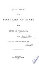Biennial Reports of the Secretary of State  Commissioners of Public Printing and the Superintendent of Public Property of the State of Wisconsin     Book