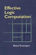 Effective Logic Computation