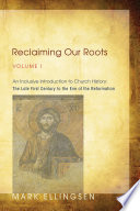 Reclaiming Our Roots Volume I