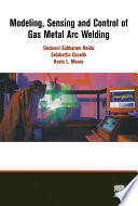 Modeling  Sensing and Control of Gas Metal Arc Welding