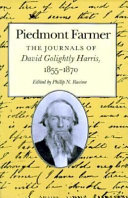 Piedmont Farmer: The Journals of David Golightly Harris, ...