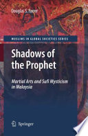 """Shadows of the Prophet: Martial Arts and Sufi Mysticism"" by Douglas S. Farrer"