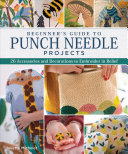 Beginner S Guide To Punch Needle Projects