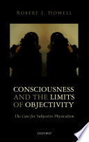 Consciousness and the Limits of Objectivity