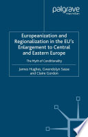 Europeanization And Regionalization In The Eu S Enlargement To Central And Eastern Europe
