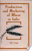 Production and Marketing of Wheat in India